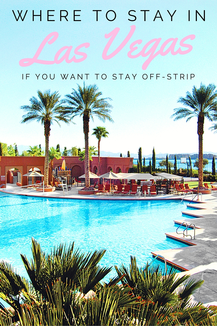 Where to stay in Las Vegas if you want to stay off strip
